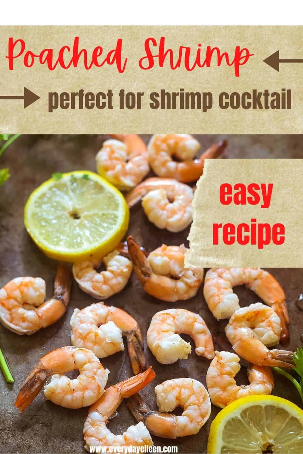The Best Poached Shrimp Recipe is delicious and easy to make. No need to buy pricey shrimp platters. Make your own in under 30 minutes. Perfect for parties, tailgates, Holiday gatherings! #poachedshrimp #healthyshrimp #easyshrimp #everydayeileen #boiledshrimp