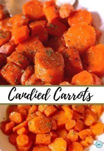Candied Carrots collage of sliced carrots with a brown sugar butter glaze,