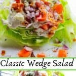 Enjoy a classic wedge salad that is so easy to make and can be made ahead of time. A great salad to feed a crowd. Loaded with bacon, tomatoes, and blue cheese and topped with a light blu