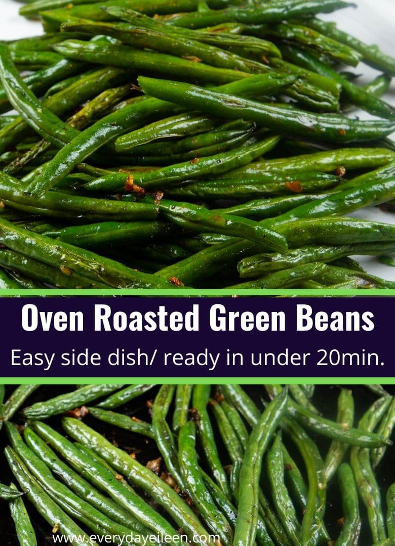 Oven Roasted Green Beans, fresh and tender side dish drizzled with olive oil, fresh garlic, salt, and pepper. Ready in under 20 minutes and always a hit with everyone. #ovenroastedgreenbeans #roastedgreenbeans #greenbeans #everydayeileen via @/everydayeileen/