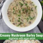 A collage of photos with creaamy mushroom barley soup