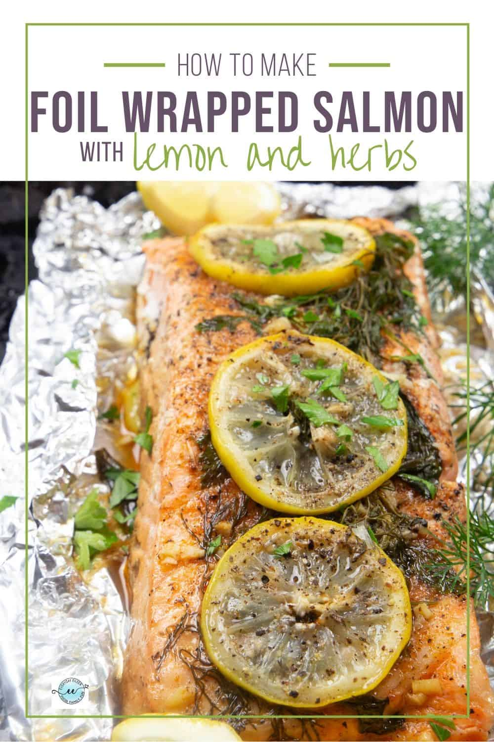 Foil-wrapped salmon with lemon and herbs can be baked or grilled for tender fish every time. Use your favorite herbs and dinner is ready in 15 minutes. Enjoy numerous variations for fantastic salmon any day. #foilwrappedsalmon #easysalmonrecipe #everydayeileen via @/everydayeileen/