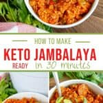 a collage of photos of keto jambalaya in white bowl topped with green onions