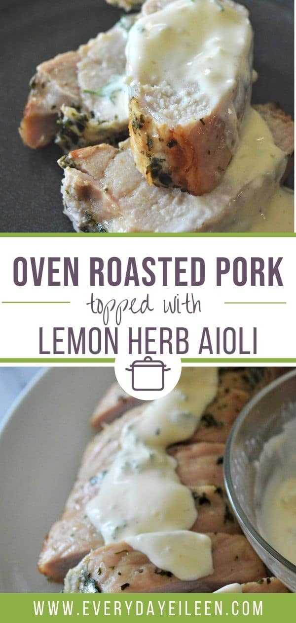 Oven Roasted Pork Loin is juicy, tender, and perfectly seasoned. Topped with an herb lemon aioli. A mouthwatering low-carb keto recipe. It's simple and delectable. #ovenroastedporkloin #ketoporkloin #roastedpork #lemonpork #everydayeilleen via @/everydayeileen/