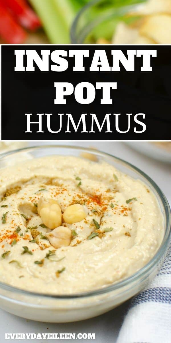 Instant Pot Hummus, silky and creamy chickpea hummus flavored with tahini and lemon is a luscious Middle Eastern dip that is perfect with veggies, chips, and crackers. A tasty spread that is great on sandwiches as well. Freezer friendly instructions. #instantpothummus #hummusrecipe #easyhummusrecipe #everydayeileen via @/everydayeileen/