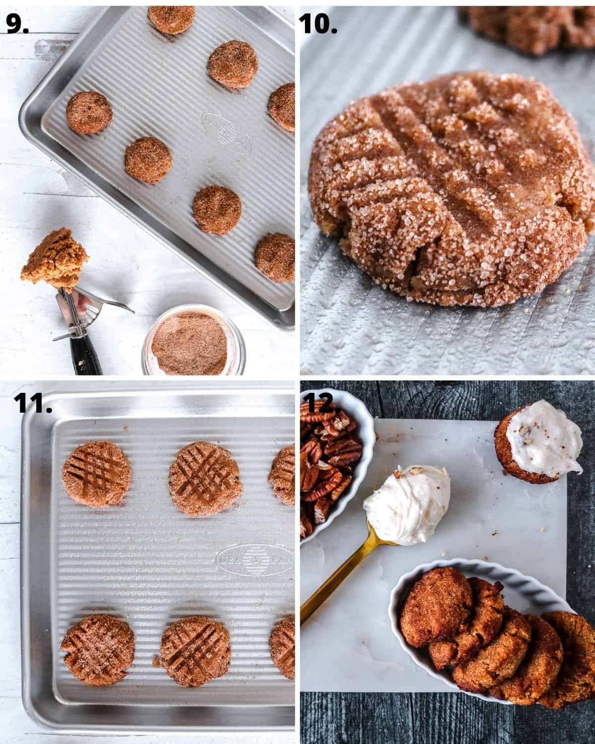 The steps to mold snickerdoodle cookies, place on a baking tray. Then, decorate with pecan cream cheese frosting.