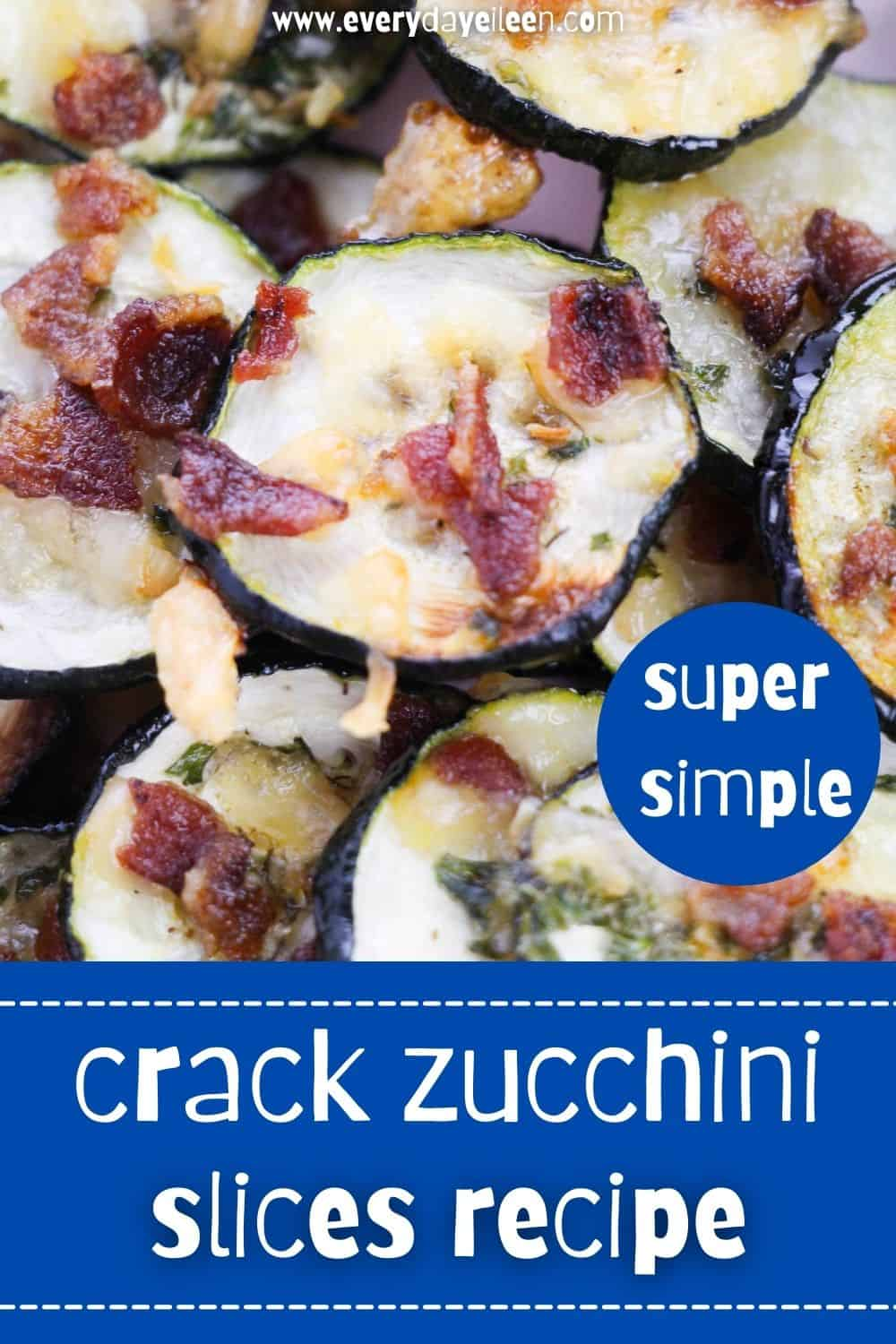 Enjoy Roasted Zucchini Slices that are crunchy and golden brown. Oven roasted and topped with Ranch seasoning, crispy bacon, and cheesy goodness from melted cheese.This is a low-carb snack or side dish. Serve with dip for a great snack. Perfect for game day, Holidays, family gatherings. via @everydayeileen