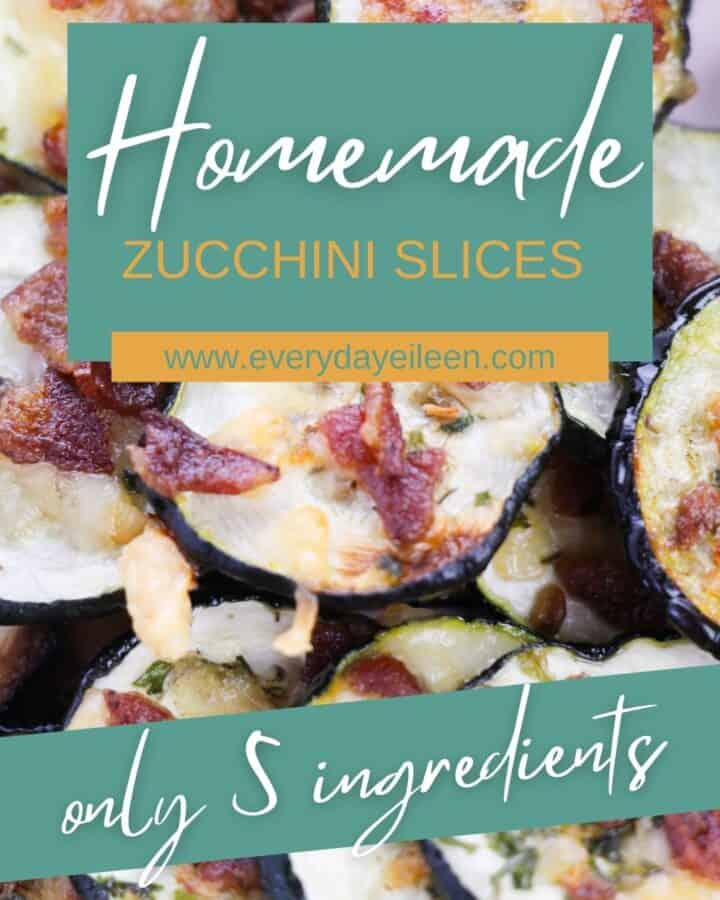 Zucchini slices with the title of the recipe on the photo