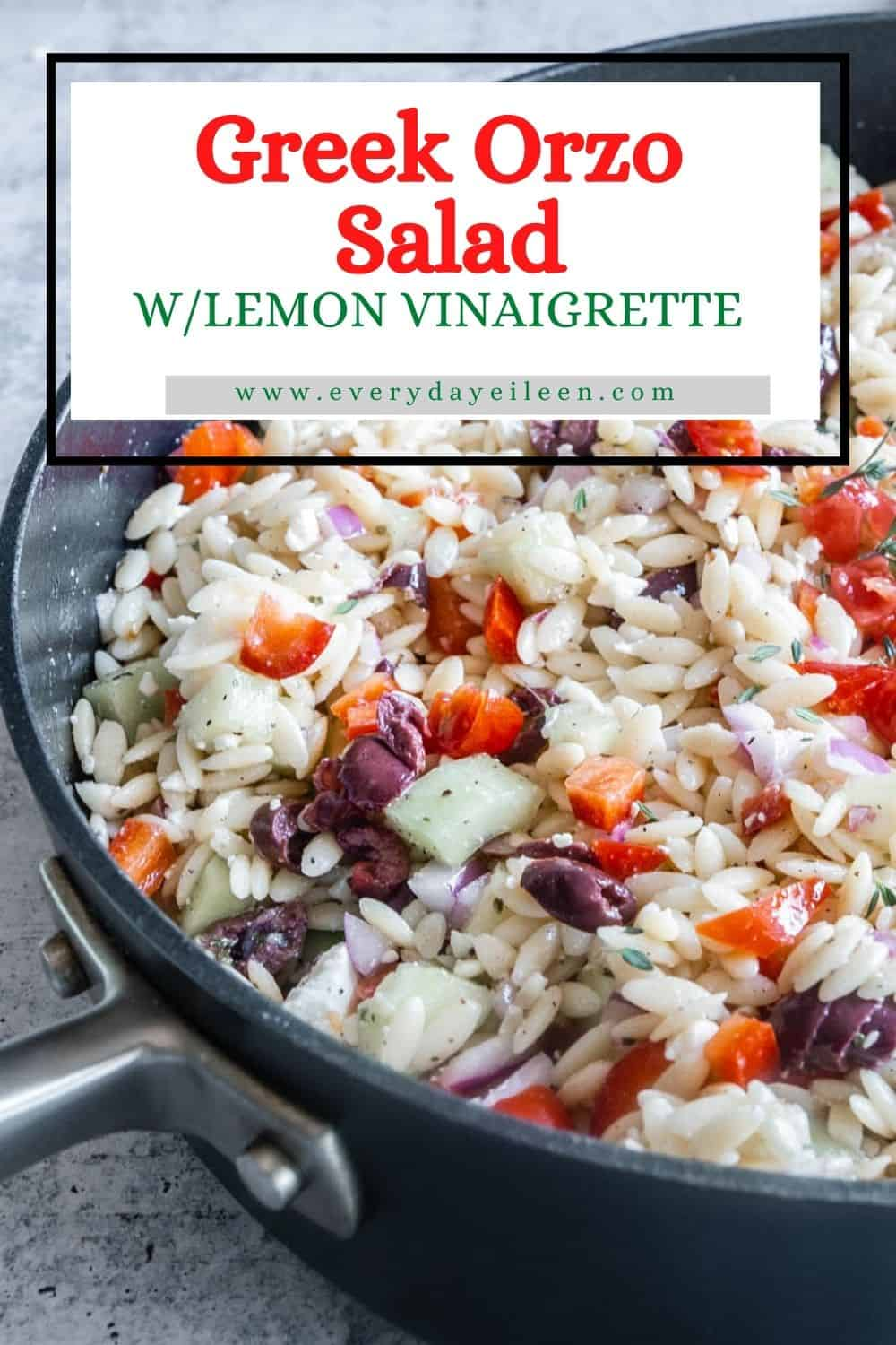 Greek Orzo Salad with homemade lemon vinaigrette.A great make ahead pasta salad for a family dinner. Perfect for pot lucks, BBQ's summer parties, family gatherings. Vary the salad by adding your favorite proteins such as chicken and shrimp for a complete pasta dinner. via @everydayeileen